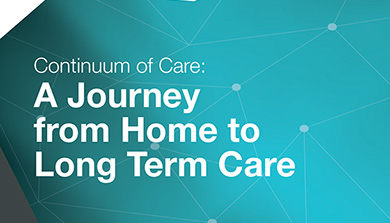 Continuum of Care: A journey from Home to Long Term Care
