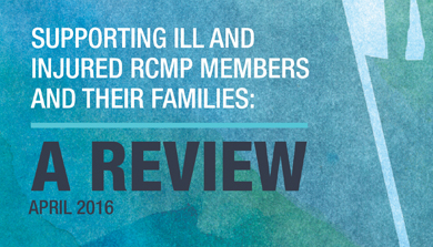Supporting Ill and Injured RCMP Members and their Families: A Review